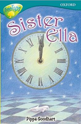 Oxford Reading Tree: Level 16: Treetops Stories: Sister Ella