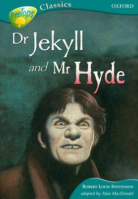 Oxford Reading Tree: Level 16B: Treetops Classics: Dr Jekyll and Mr Hyde