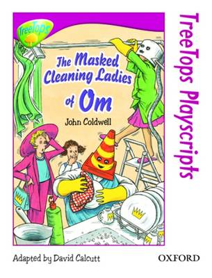 Oxford Reading Tree: Level 10: TreeTops Playscripts: The Masked Cleaning Ladies of Om (Pack of 6 copies)
