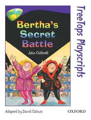 Oxford Reading Tree: Level 11: TreeTops Playscripts: Bertha's Secret Battle (Pack of 6 copies)