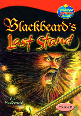 Oxford Reading Tree: Levels 13-14: Treetops True Stories: Blackbeard's Last Stand