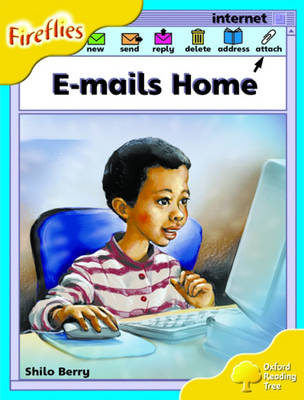 Oxford Reading Tree: Stage 5: Fireflies: E-mails Home