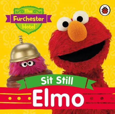 The Furchester Hotel: Sit Still, Elmo