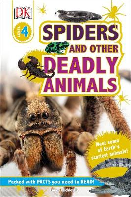 Spiders and Other Deadly Animals: Meet some of Earth's Scariest Animals!
