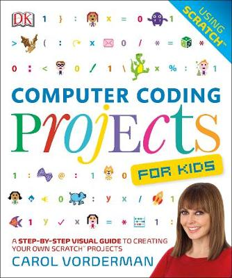 Computer Coding Projects For Kids: A Step-by-Step Visual Guide to Creating Your Own Scratch Projects
