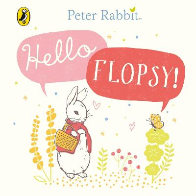 Peter Rabbit: Hello Flopsy!