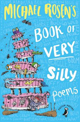 Michael Rosen's Book of Very Silly Poems