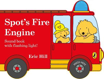 Spot's Fire Engine: shaped book with siren and flashing light!