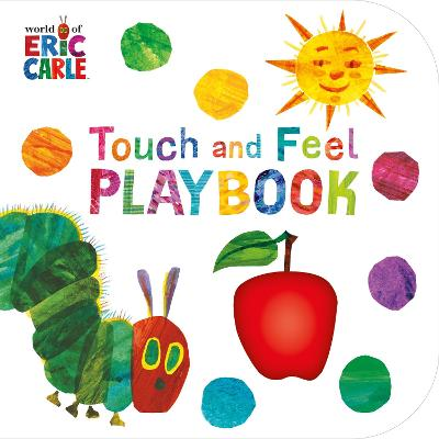 The Very Hungry Caterpillar: Touch and Feel Playbook: Eric Carle