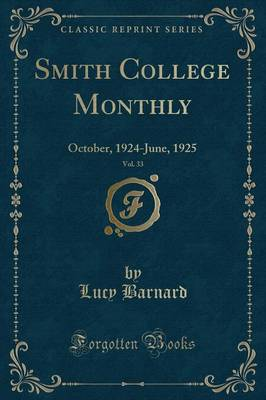 Smith College Monthly, Vol. 33: October, 1924-June, 1925 (Classic Reprint)