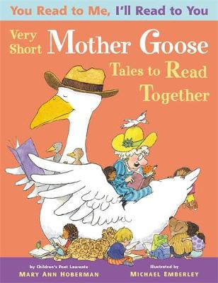 You Read to Me, I'll Read to You: Very Short Mother Goose Tales to Read Together