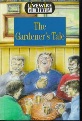 Livewire Youth Fiction The Gardener's Tale