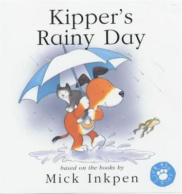 Kipper: Kipper's Rainy Day: Lift-the-Flap Book