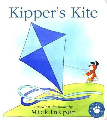 Kipper: Kipper's Kite: Touch-and-Feel Book