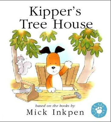 Kipper's Treehouse Lift-the-Flap Book