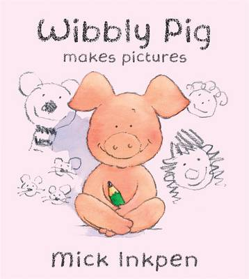 Wibbly Pig: Wibbly Pig Makes Pictures: Board Book