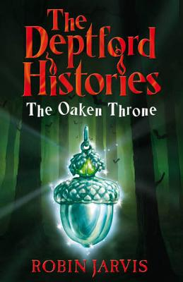 Deptford Histories, The: The Oaken Throne