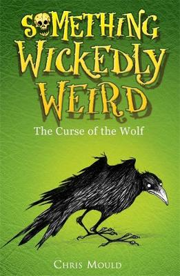 Something Wickedly Weird: The Curse of the Wolf: Book 4