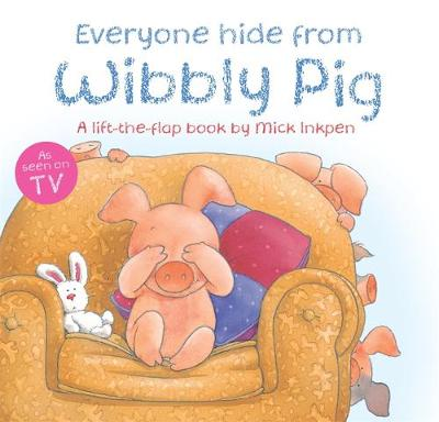 Wibbly Pig: Everyone Hide From Wibbly Pig