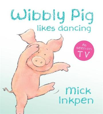 Wibbly Pig Likes Dancing Board Book