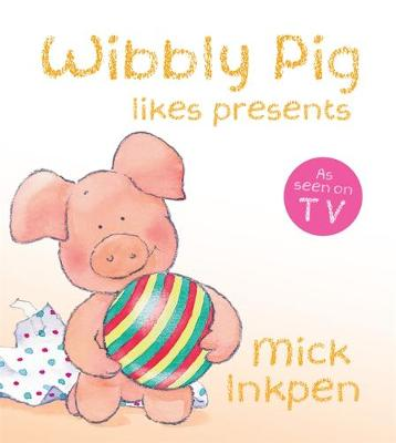 Wibbly Pig Opens His Presents Board Book