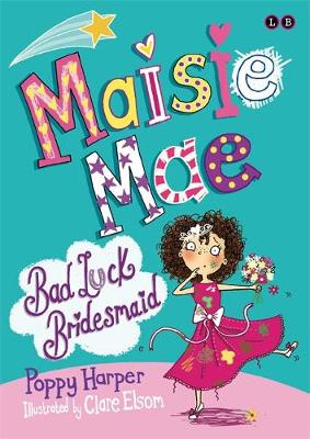 Maisie Mae: Bad Luck Bridesmaid: Book 2