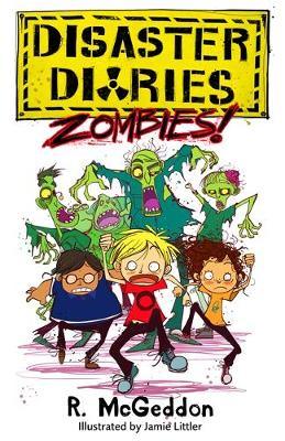 Disaster Diaries: ZOMBIES!: Book 1