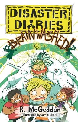 Disaster Diaries: BRAINWASHED!: Book 3