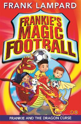 Frankie's Magic Football: Frankie and the Dragon Curse: Book 7