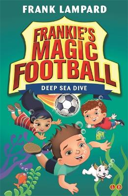 Frankie's Magic Football: Deep Sea Dive: Book 15