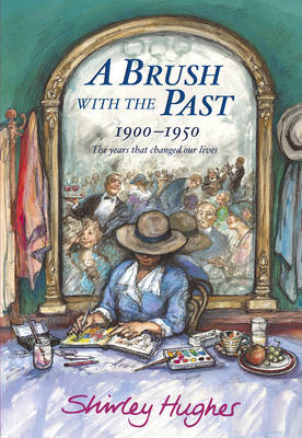 A Brush With The Past: 1900-1950 The years that changed our lives