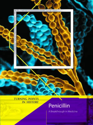 Turning Points in History: The Discovery of Penicillin 2nd Edition HB