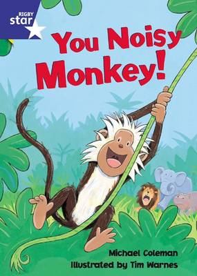 Rigby Star Shared Rec/P1 Fiction: You Noisy Monkey! Shared Reading Pack Framework Edition