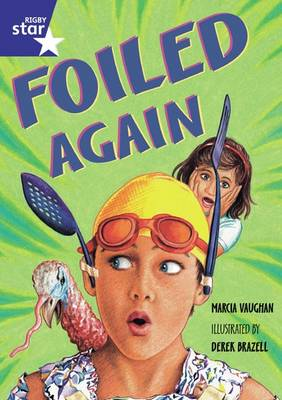 Rigby Star Shared Year 2 Fiction: Foiled Again Shared Reading Pack Framework Edition