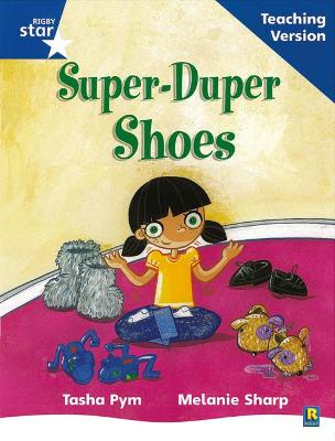 Rigby Star Phonic Guided Reading Blue Level: Super Duper Shoes Teaching Version
