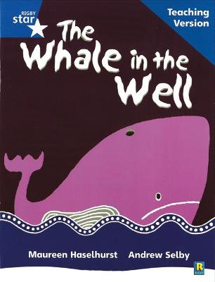 Rigby Star Phonic Guided Reading Blue Level: The Whale in the Well Teaching Version