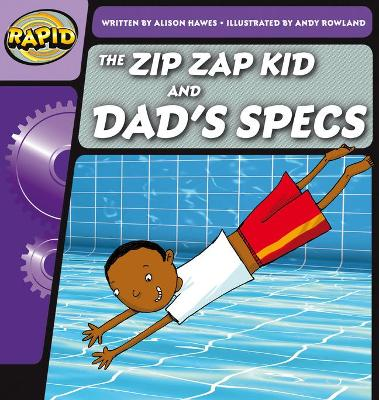 Rapid Phonics The Zip Zap Kid and Dad's Specs Step 1 (Fiction)