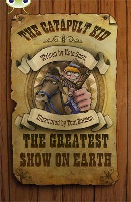 The The BC Red (KS2) A/5C the Catapult Kid: The Greatest Show on Earth