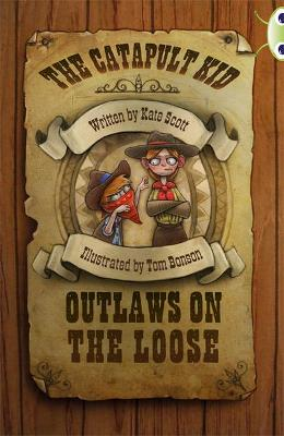 The The BC Red (KS2) B/5B the Catapult Kid: Outlaws on the Loose