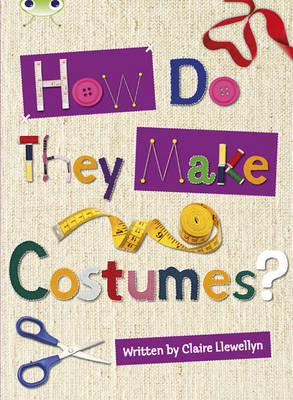Bug Club Non-fiction Brown A/3C How Do They Make ... Costumes 6-pack