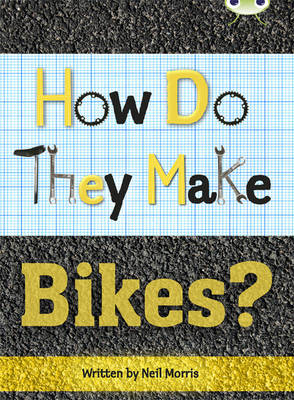 Bug Club Non-fiction Grey A/3A How Do They Make ... Bikes 6-pack