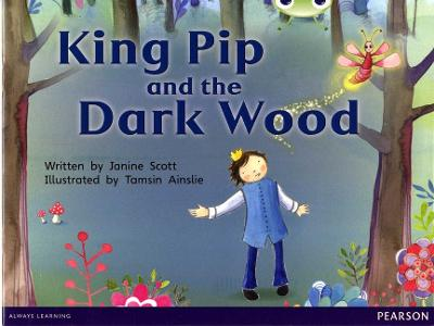 Bug Club Red B (KS1) King Pip and the Dark Wood