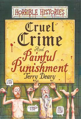 Horrible Histories: Cruel Crime and Painful Punishment