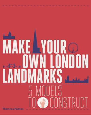 Make Your Own London Landmarks: 5 Models to Construct