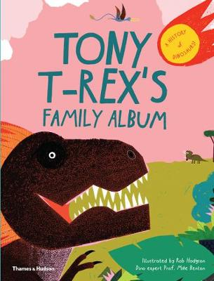 Tony T-Rex's Family Album: A History of Dinosaurs!