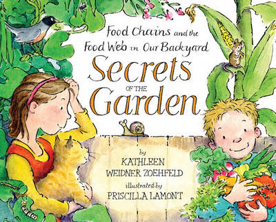 Secrets Of The Garden: Food Chains And The Food Web In Our Backya