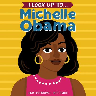I Look Up To... Michelle Obama