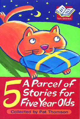 A Parcel Of Stories For Five Year Olds