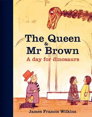 The Queen and Mr Brown: A Day for Dinosaurs