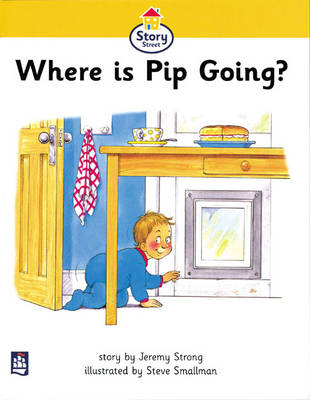Where is Pip Going? Story Street Beginner Stage Step 1 Storybook 4